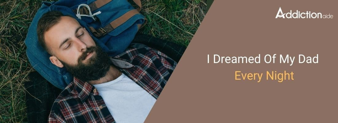 I Dreamed Of My Dad Every Night (1)