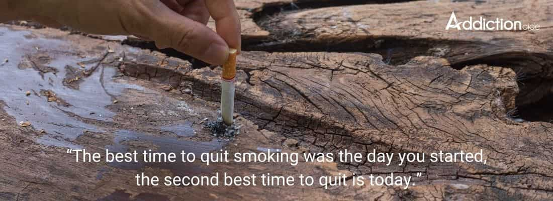 """""""The best time to quit smoking was the day you started, the second best time to quit is today."""""""