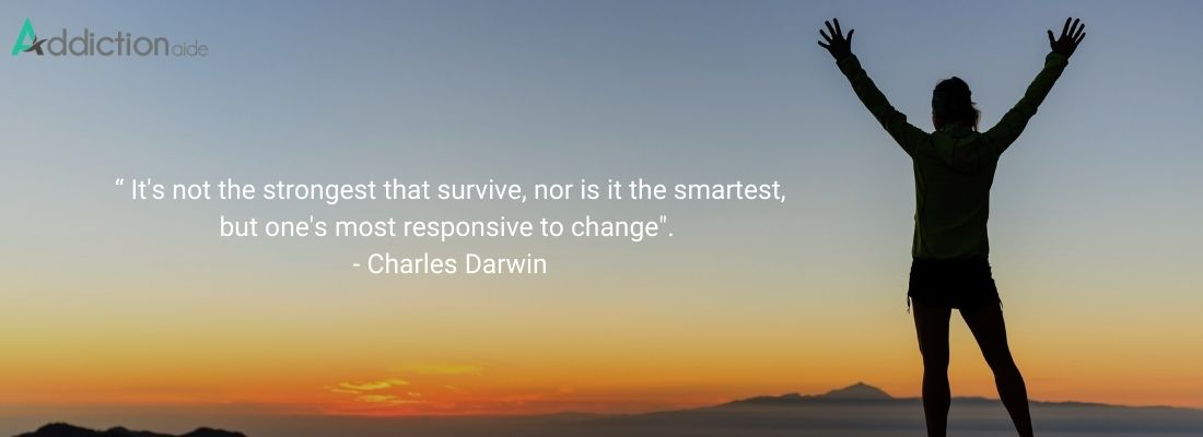 """"""" it's not the strongest that survive, nor is it the smartest, but one's most responsive to change. -Charles Darwin"""